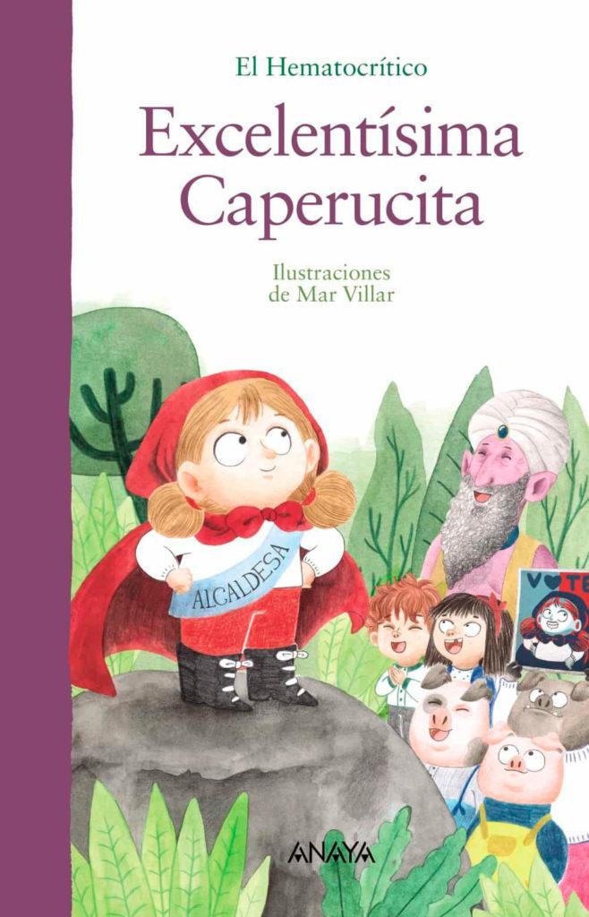 Excelentisima Caperucita, Anaya, Hematocrítico, Mar Villar, Caperucita Roja, cuentos clásicos,