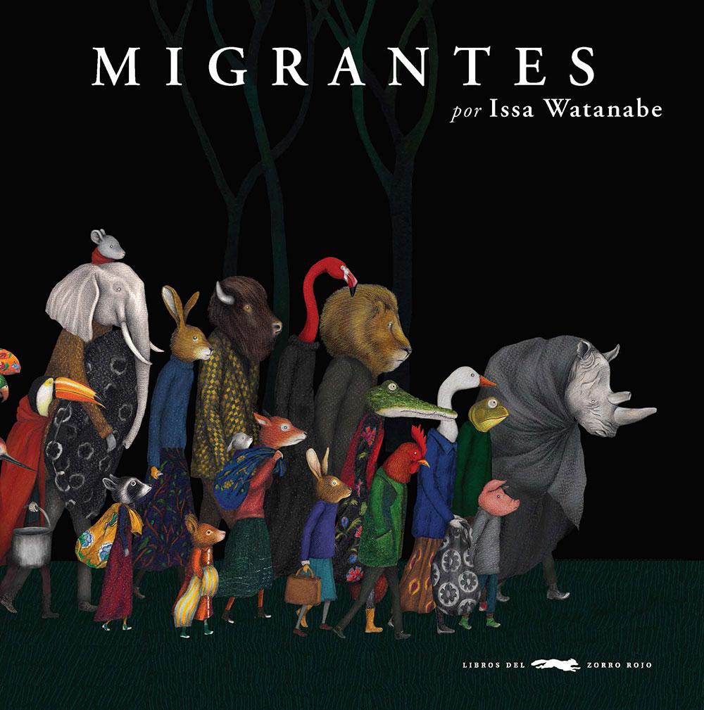 Issa Watanabe, Migrantes, Libros del Zorro Rojo, álbum ilustrado, libros infantiles para regalar en Navidad,