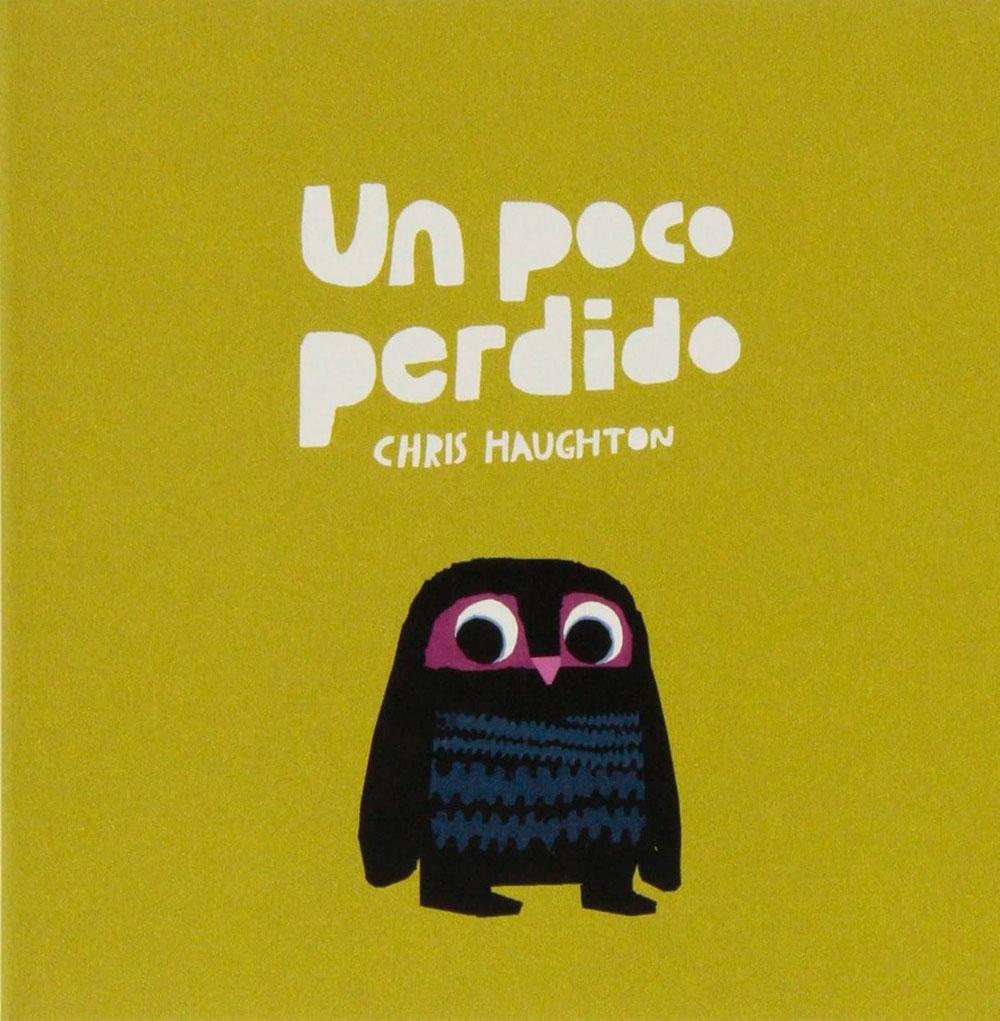 Chris Haughton, Nubeocho, Un poco perdido, álbum ilustrado, libros infantiles para regalar en Navidad,
